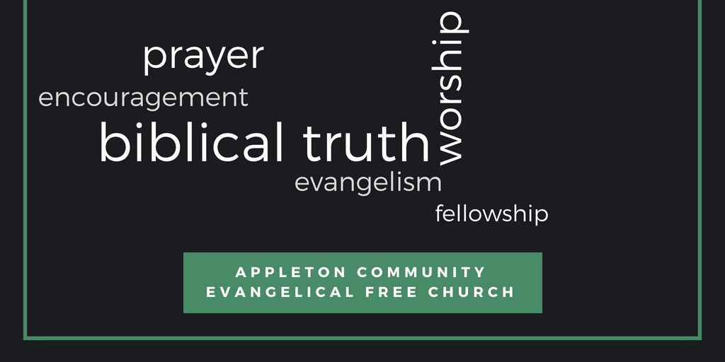 Appleton Community Evangelical Free Church, growing together in Christ